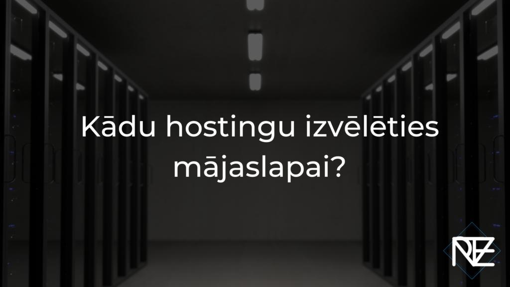 Kādu hostingu izvēlēties mājaslapai?